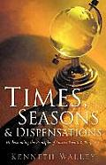 Times, Seasons & Dispensations