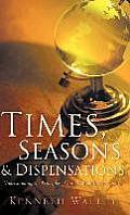 Times, Seasons & Dispensations
