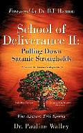 School of Deliverance II: Pulling Down Satanic Strongholds