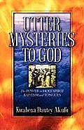 Utter Mysteries to God