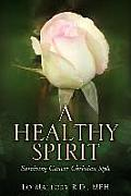 A Healthy Spirit-Surviving Cancer Christain Style