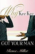 Why Kee Kee Got Your Man