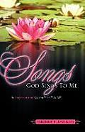 Songs God Sings to Me