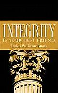 Integrity Is Your Best Friend