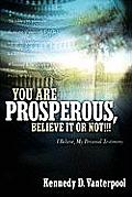 You Are Prosperous, Believe It or Not!!!
