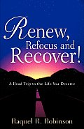 Renew, Refocus and Recover!