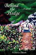 Behind the Hedge
