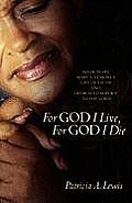 For God I Live, for God I Die