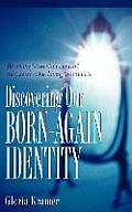 Discovering Our Born-Again Identity