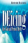 Deicing the Glacial Period Myth