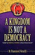 A Kingdom Is Not a Democracy