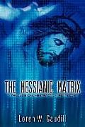 The Messianic Matrix