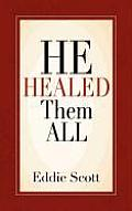 He Healed Them All