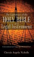 The Legitimacy of the Holy Bible as a Legal Instrument