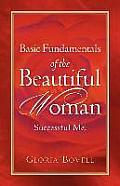 Basic Fundamentals of the Beautiful Woman: Successful Me !