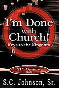 I'm Done with Church !---Keys to the Kingdom