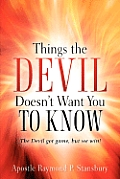 Things the Devil Doesn't Want You to Know