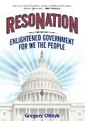 Resonation: Enlightened Government for We the People