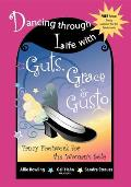 Dancing Through Life with Guts Grace & Gusto Fancy Footwork for the Womans Sole