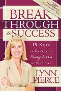 Breakthrough to Success: 19 Keys to Mastering Every Area of Your Life