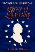 George Washington's Legacy of Leadership