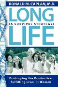 Long Life: Prolonging the Productive, Fulfilling Lives of Women. A Survival Strategy
