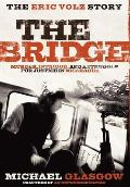 The Bridge: The Eric Volz Story: Murder, Intrigue, and a Struggle for Justice in Nicaragua