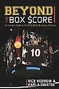 Beyond the Box Score: An Insider's Guide to the $750 Billion Business of Sports (Sports Professor)