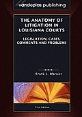 The Anatomy of Litigation in Louisiana Courts: Legislation, Cases, Comments and Problems