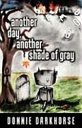 Another Day, Another Shade of Gray