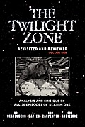 The Twilight Zone: Revisited and Reviewed (Volume I): Analysis and Critique of All 36 Episodes of Season One