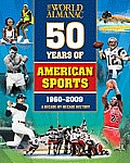 50 Years of American Sports, 1960-2009: A Decade-By-Decade History