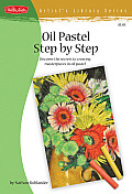 Oil Pastel Step by Step (Artist's Library)