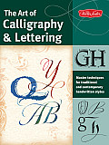 The Art of Calligraphy & Lettering: Master Techniques for Traditional and Contemporary Handwritten Fonts (Collector's)
