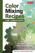 Color Mixing Recipes for Landscapes: Mixing Recipes for More Than 400 Color Combinations (Color Mixing Recipes) Cover