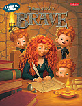 Learn to Draw Disney Pixar Brave: Learn to Draw Merida, Elinor, Angus, and Other Characters from Disney/Pixar's Brave Step by Step! (Learn to Draw) Cover