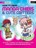 How to Draw Manga Chibis & Cute Critters
