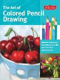 Art of Colored Pencil Drawing Discover Techniques for Creating Beautiful Works of Art in Colored Pencil