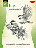 Drawing: Birds: Learn to Draw a Variety of Amazing Birds in Pencil, Step by Easy Step (How to Draw and Paint) Cover