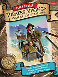 Learn to Draw Pirates, Vikings and Ancient Civilizations: Step-By-Step Instructions for Drawing Ancient Characters, Civilizations, Creatures, and More (Learn to Draw)