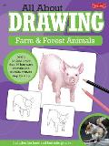 All about Drawing Farm & Forest Animals: Learn to Draw More Than 40 Barnyard Animals and Wildlife Critters Step by Step (All about Drawing)