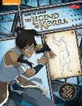 How to Draw the Legend of Korra: Learn to Draw All Your Favorite Characters, Including Korra, Mako, and Bolin! (Licensed Learn to Draw)