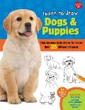 Learn to Draw Dogs & Puppies: Step-By-Step Instructions for More Than 25 Different Breeds (Learn to Draw)