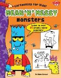 Mean 'n' Messy Monsters (Cartooning for Kids)