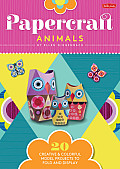 Papercraft Animals: 20 Creative & Colorful Model Projects to Fold and Display