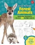 Learn to Draw Forest Animals: Step-By-Step Instructions for More Than 25 Woodland Creatures (Learn to Draw)