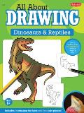 Dinosaurs & Reptiles All About Drawing