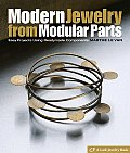 Modern Jewelry from Modular Parts Easy Projects Using Readymade Components