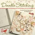 Doodle-Stitching: Fresh &amp; Fun Embroidery for Beginners Cover