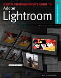 Adobe Photoshop Lightroom: Digital Photographer's Guide (Lark Photography Book)